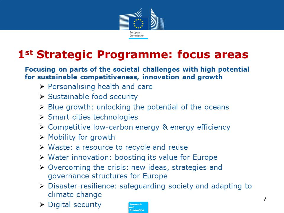 Policy Research and Innovation Research and Innovation 1 st Strategic Programme: focus areas Focusing on parts of the societal challenges with high po