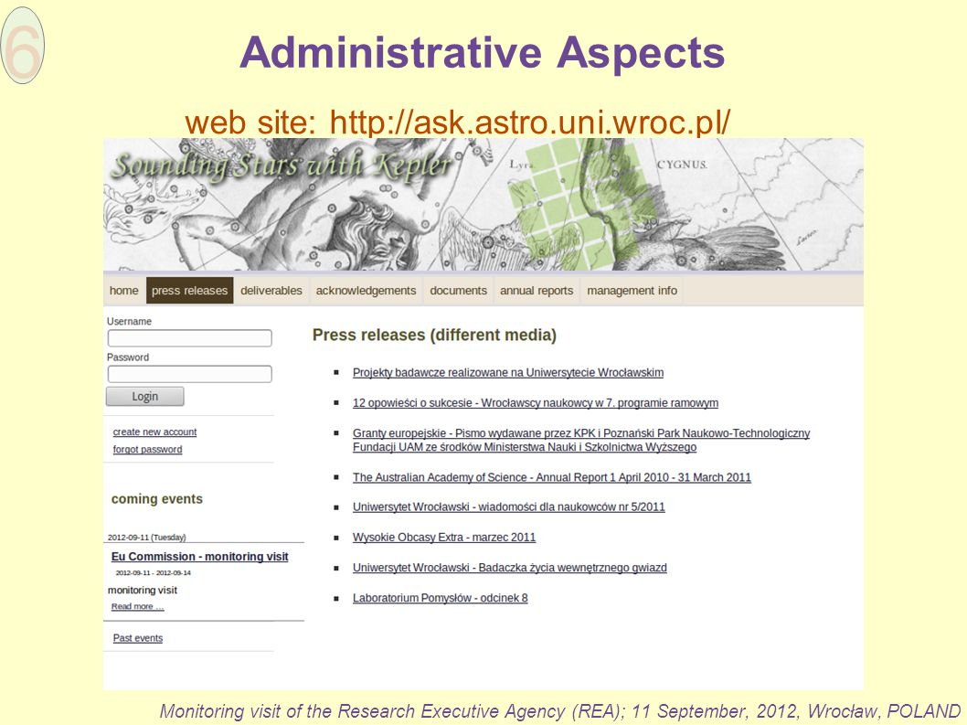 Administrative Aspects Monitoring visit of the Research Executive Agency (REA); 11 September, 2012, Wrocław, POLAND 6 web site: http://ask.astro.uni.w