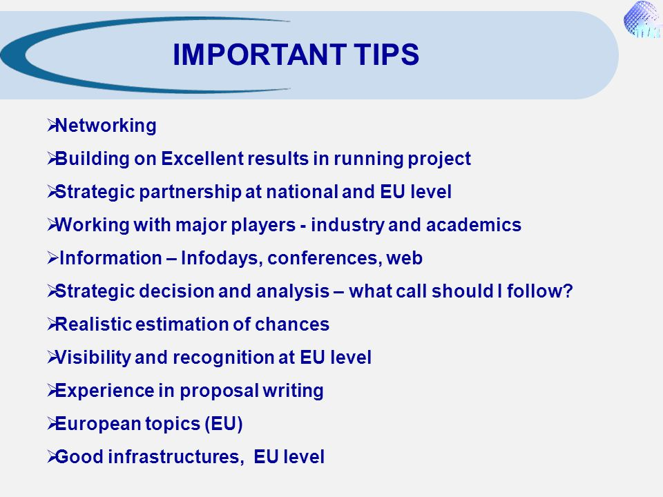  Networking  Building on Excellent results in running project  Strategic partnership at national and EU level  Working with major players - indust