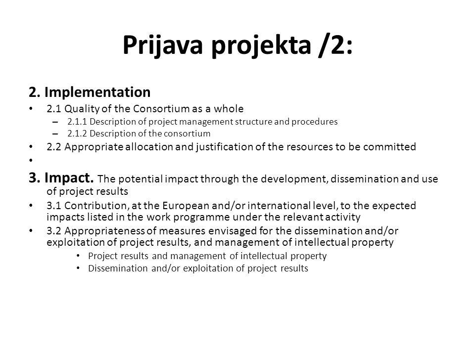 Prijava projekta /2: 2. Implementation 2.1 Quality of the Consortium as a whole – 2.1.1 Description of project management structure and procedures – 2