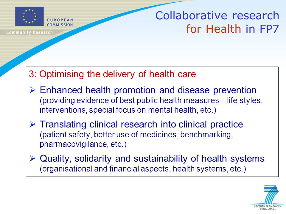 3: Optimising the delivery of health care  Enhanced health promotion and disease prevention (providing evidence of best public health measures – life