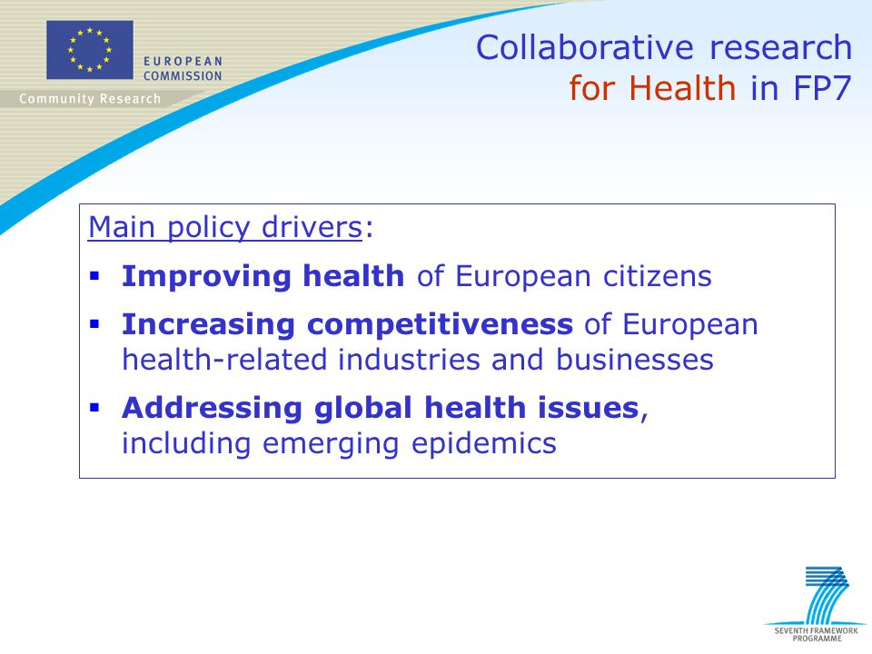 Collaborative research for Health in FP7 Next steps: Approval by Council and European Parliament Preparation of work programmes for years 1 & 2.