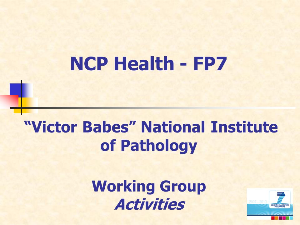 NCP Health - FP7 Victor Babes National Institute of Pathology Working Group Activities