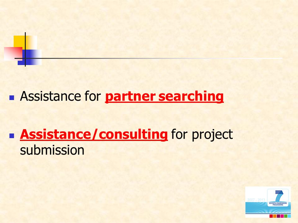 Assistance for partner searching Assistance/consulting for project submission