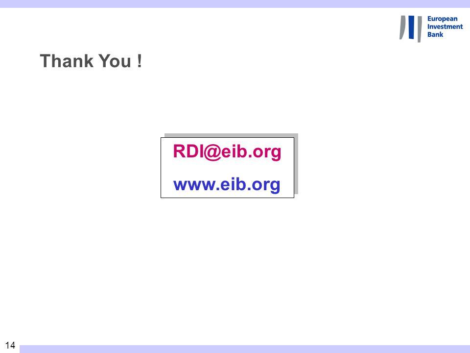 14 Thank You ! RDI@eib.org www.eib.org RDI@eib.org www.eib.org