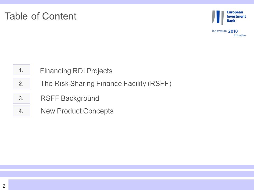2 Table of Content 1. Financing RDI Projects 2. 3.