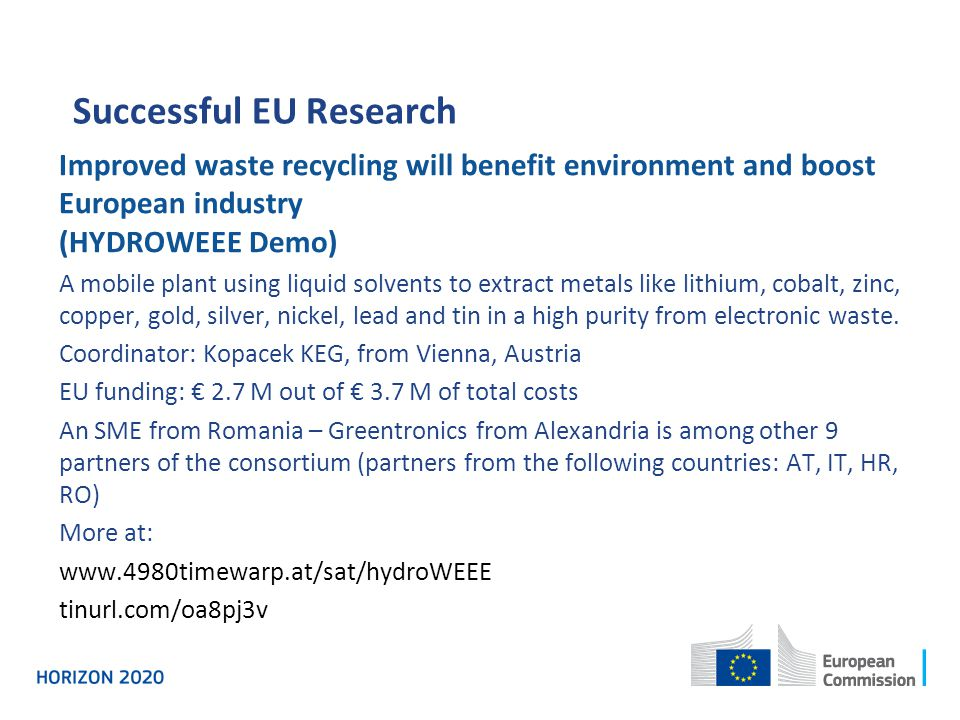 Successful EU Research Improved waste recycling will benefit environment and boost European industry (HYDROWEEE Demo) A mobile plant using liquid solv