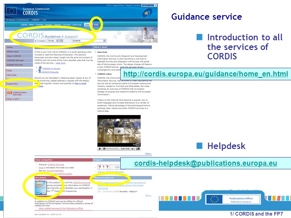 Guidance service Introduction to all the services of CORDIS Helpdesk http://cordis.europa.eu/guidance/home_en.html cordis-helpdesk@publications.europa.eu 1/ CORDIS and the FP7