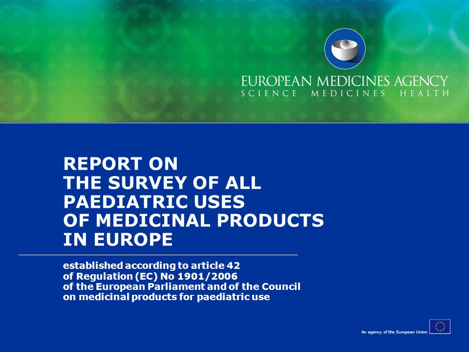 An agency of the European Union Presented by: Dr. Radu Botgros Scientific Administrator, Safety and Efficacy of Medicines REPORT ON THE SURVEY OF ALL