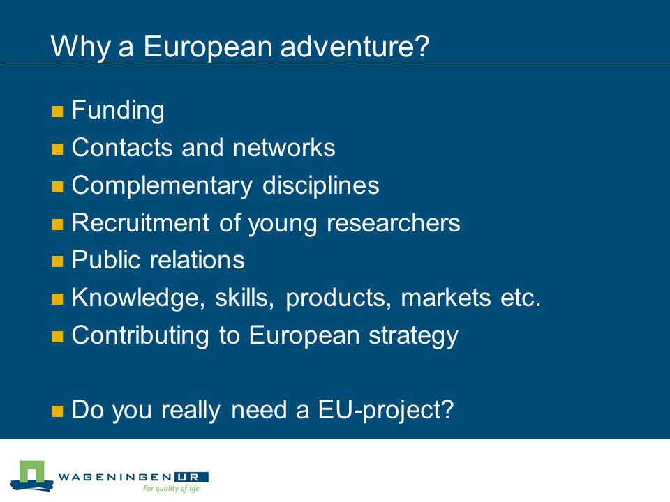 Why a European adventure.