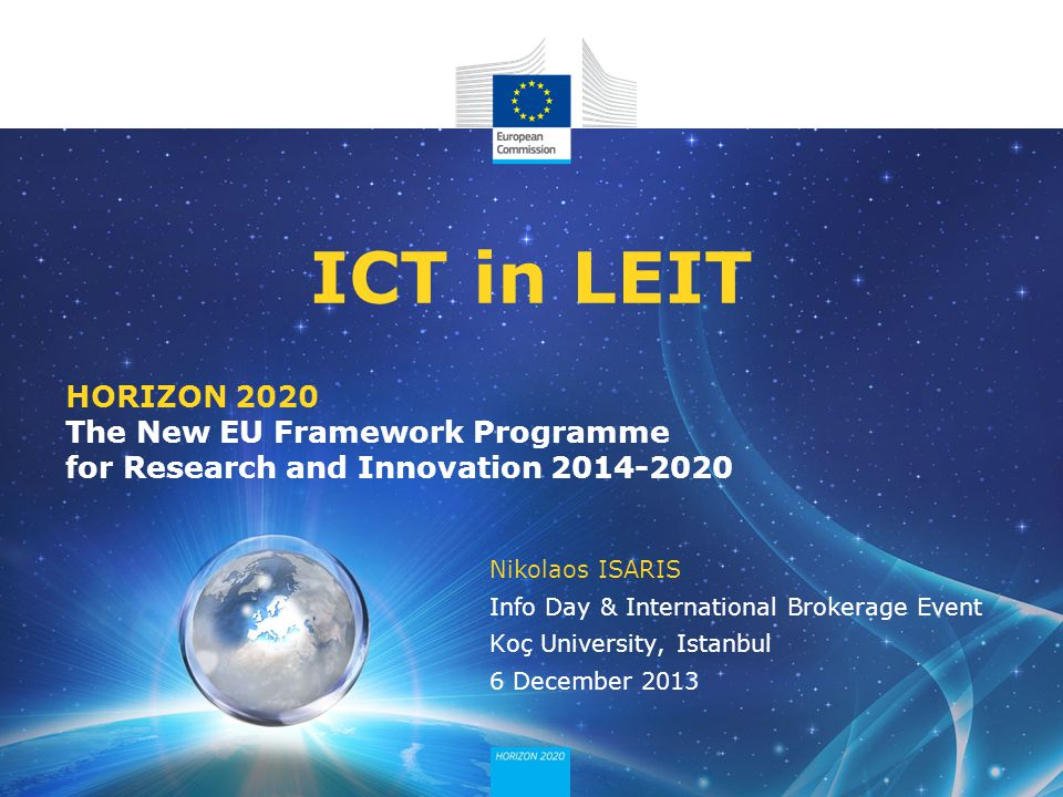 ICT horizontal innovation actions / 2014-2015 Support for access to finance (15 M€) Pilot action for business angels to co-invest in ICT innovative companies Implemented by EIF and closely coordinated with Access to risk finance part of H2020 Innovation and Entrepreneurship Support (11 M€) ICT business idea contests in universities and high schools ICT entrepreneurship summer academy ICT entrepreneurship labs Campaign on entrepreneurship culture in innovative ICT sectors Support for definition and implementation of inducement prizes European networks of procurers Pre-commercial procurement ► Warning : still subject to Commission Decision  Open Disruptive Innovation Scheme (90 M€) Support to a large set of early stage high risk innovative SMEs in ICT Implementation through the SME instrument -> Continuously open calls with several (3) cut-off dates/year -> 5% of LEIT budget