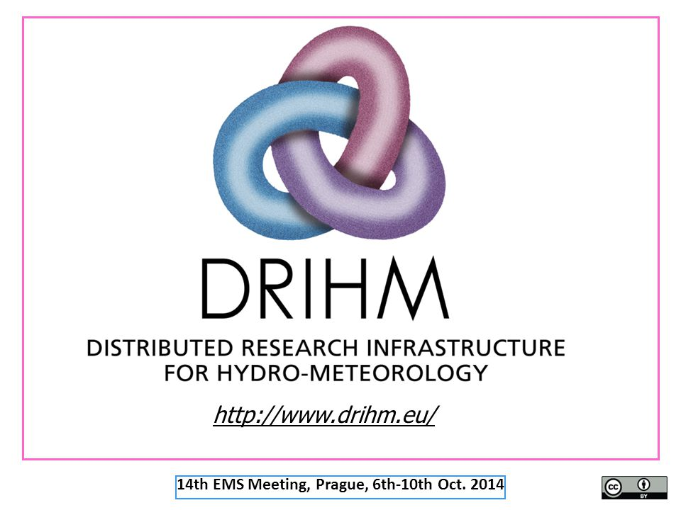 http://www.drihm.eu/ 14th EMS Meeting, Prague, 6th-10th Oct. 2014