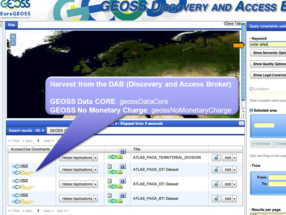 Harvest from the DAB (Discovery and Access Broker) GEOSS Data CORE: geossDataCore GEOSS No Monetary Charge: geossNoMonetaryCharge Harvest from the DAB (Discovery and Access Broker) GEOSS Data CORE: geossDataCore GEOSS No Monetary Charge: geossNoMonetaryCharge