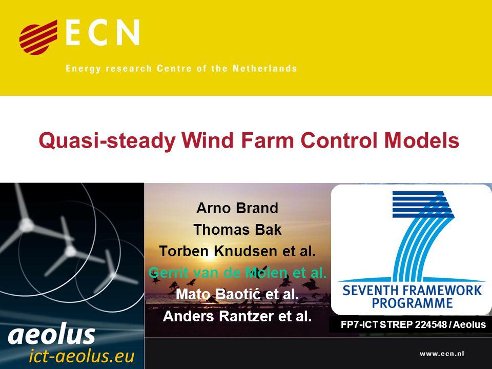 Arno Brand Thomas Bak Torben Knudsen et al. Gerrit van de Molen et al. Mato Baotić et al. Anders Rantzer et al. Quasi-steady Wind Farm Control Models