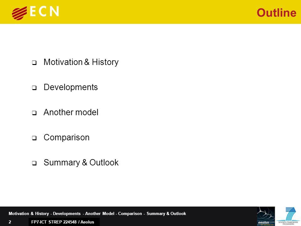 2 Motivation & History - Developments - Another Model - Comparison - Summary & Outlook  Motivation & History  Developments  Another model  Compari