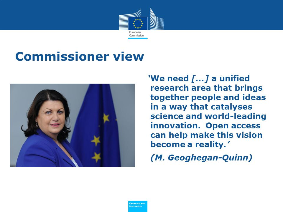 Policy Research and Innovation Research and Innovation Commissioner view 'We need [...] a unified research area that brings together people and ideas in a way that catalyses science and world-leading innovation.