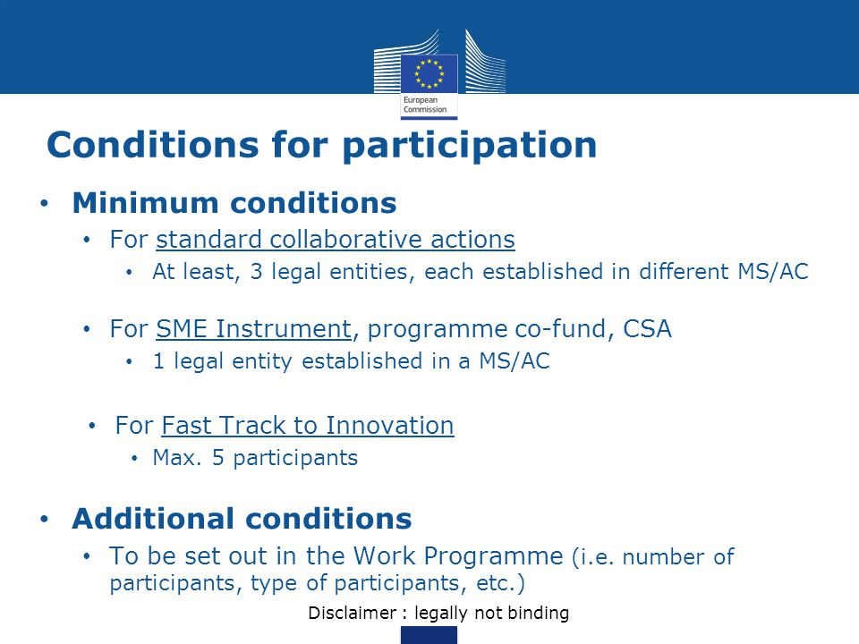 Conditions for participation Minimum conditions For standard collaborative actions At least, 3 legal entities, each established in different MS/AC For