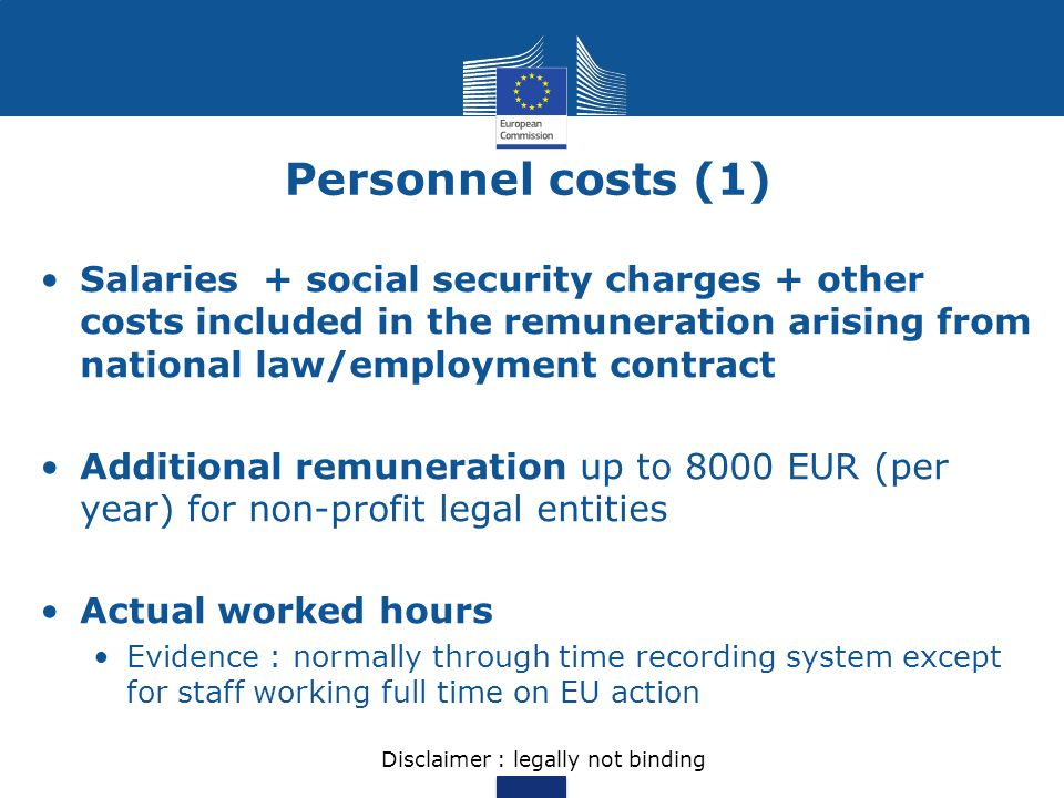 Personnel costs (1) Salaries + social security charges + other costs included in the remuneration arising from national law/employment contract Additi