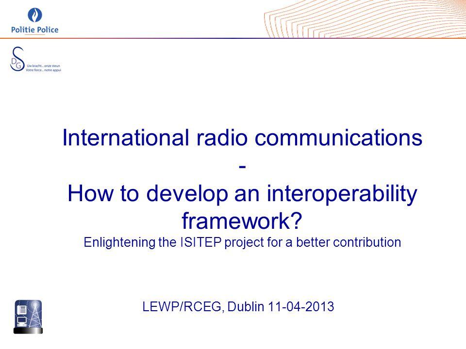 International radio communications - How to develop an interoperability framework.