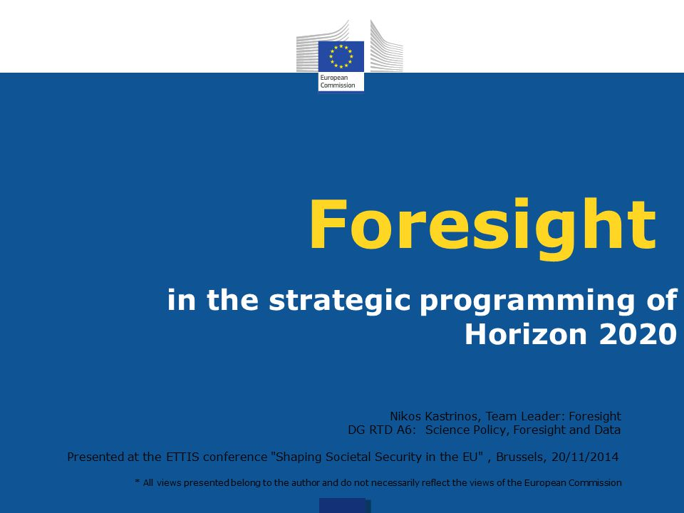 Contents Foresight and the EU (an ever changing relationship) Strategic Programming in R&I: the EFFLA model and H2020 Our experience with foresight and strategic programming