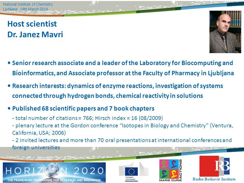 Ljubljana, 14th March 2014 Ruđer Bošković Institute Host scientist Dr. Janez Mavri Senior research associate and a leader of the Laboratory for Biocom