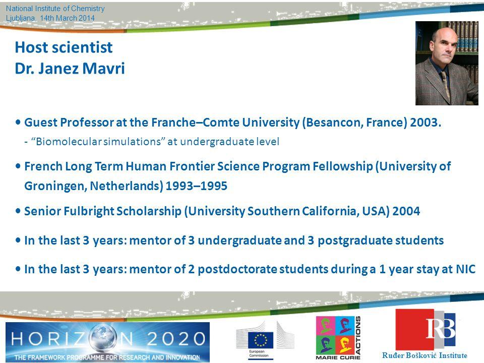 National Institute of Chemistry Ljubljana, 14th March 2014 Ruđer Bošković Institute Guest Professor at the Franche–Comte University (Besancon, France) 2003.