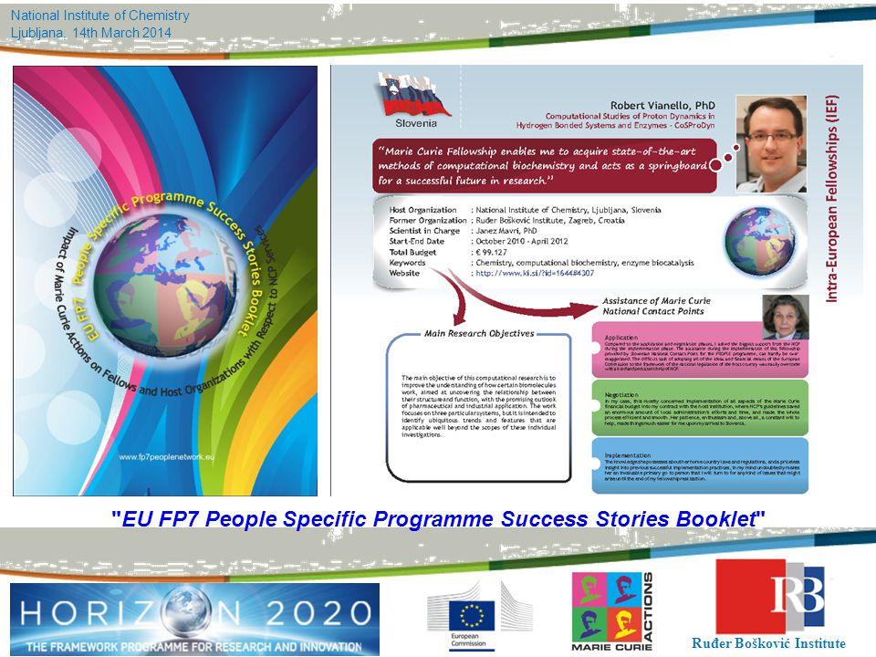 National Institute of Chemistry Ljubljana, 14th March 2014 Ruđer Bošković Institute EU FP7 People Specific Programme Success Stories Booklet