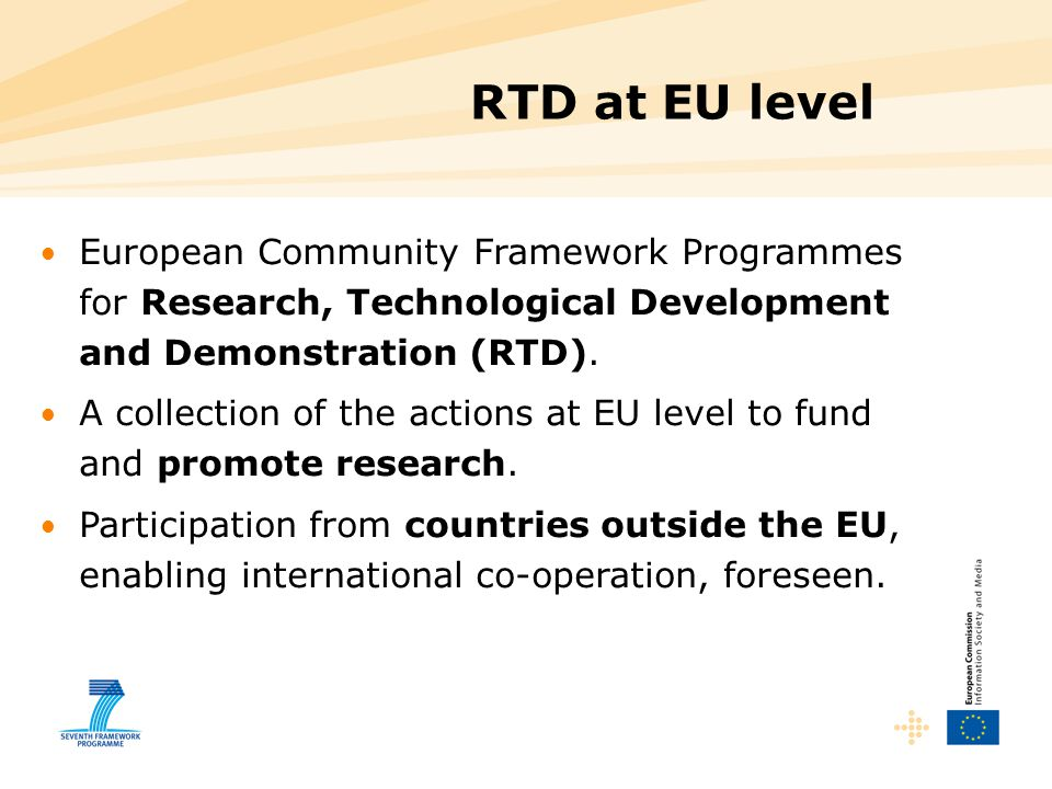 RTD at EU level European Community Framework Programmes for Research, Technological Development and Demonstration (RTD). A collection of the actions a