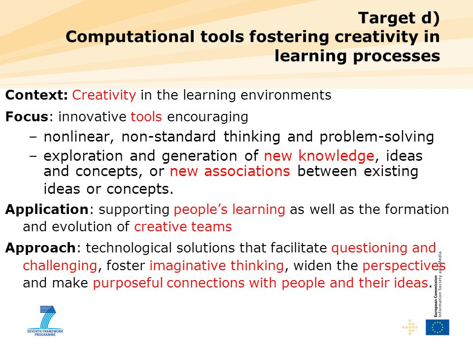 Target d) Computational tools fostering creativity in learning processes Context: Creativity in the learning environments Focus: innovative tools enco