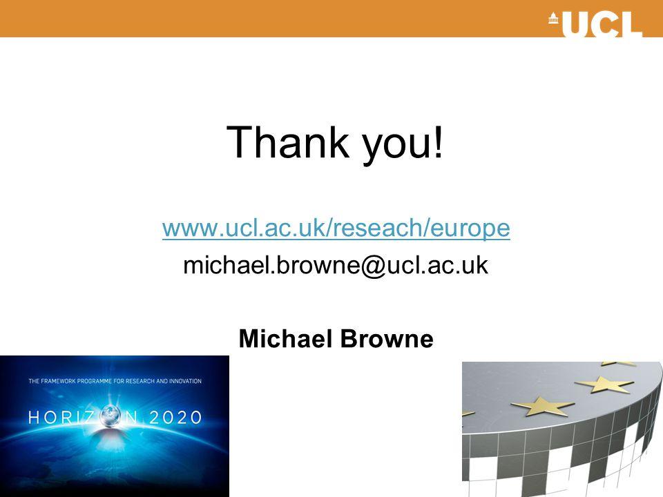 Thank you! www.ucl.ac.uk/reseach/europe michael.browne@ucl.ac.uk Michael Browne