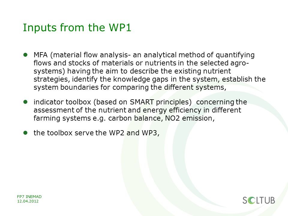 Inputs from the WP1 MFA (material flow analysis- an analytical method of quantifying flows and stocks of materials or nutrients in the selected agro-