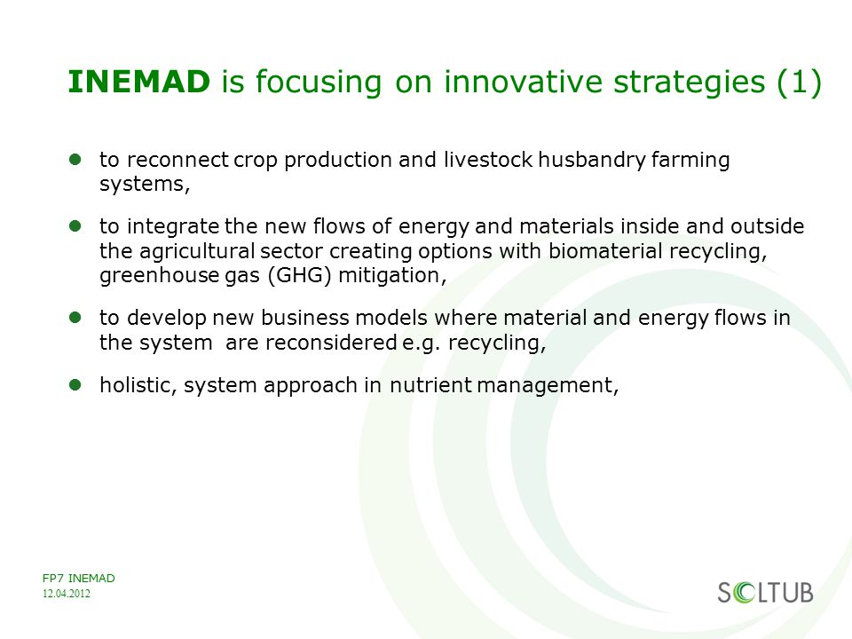 FP7 INEMAD INEMAD is focusing on innovative strategies (2) the result is a triangular enlargement of the traditional farming systems with a processing system.