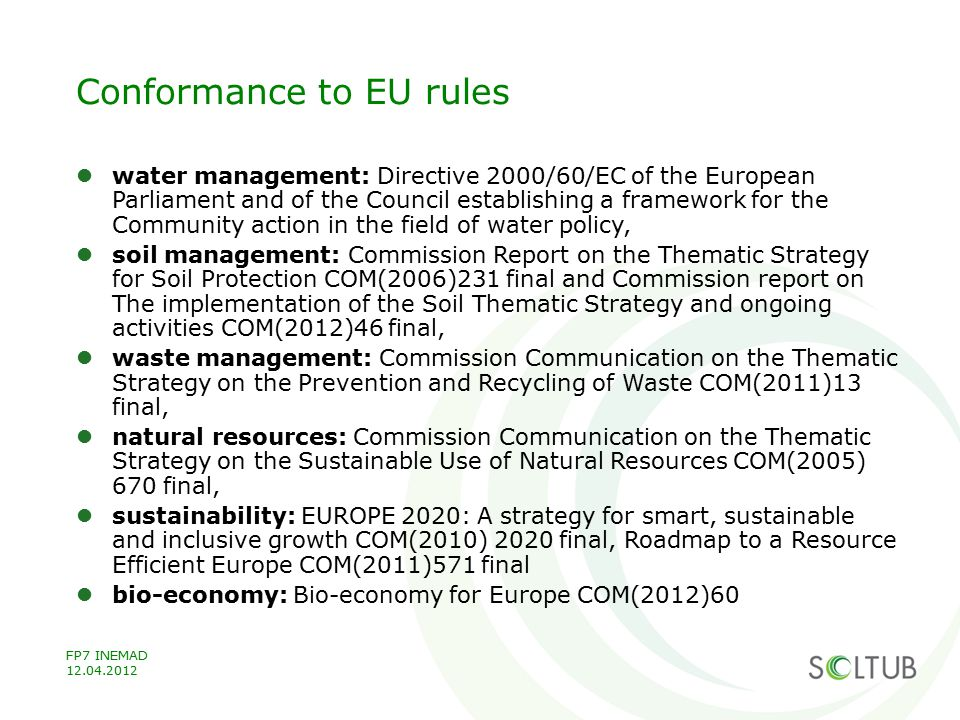 Conformance to EU rules water management: Directive 2000/60/EC of the European Parliament and of the Council establishing a framework for the Communit