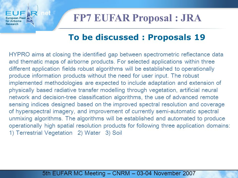 5th EUFAR MC Meeting – CNRM – 03-04 November 2007 FP7 EUFAR Proposal : JRA To be discussed : Proposals 19 HYPRO aims at closing the identified gap bet