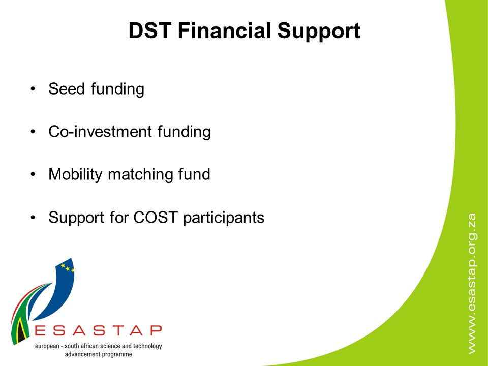 DST Financial Support Seed funding Co-investment funding Mobility matching fund Support for COST participants