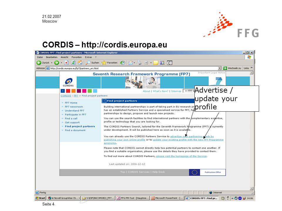 21.02.2007 Moscow Seite 4 CORDIS – http://cordis.europa.eu Advertise / update your profile