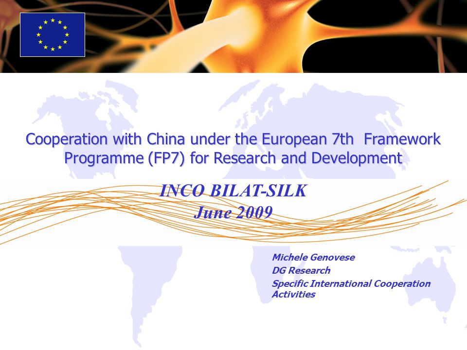 Michele Genovese DG Research Specific International Cooperation Activities Cooperation with China under the European 7th Framework Programme (FP7) for