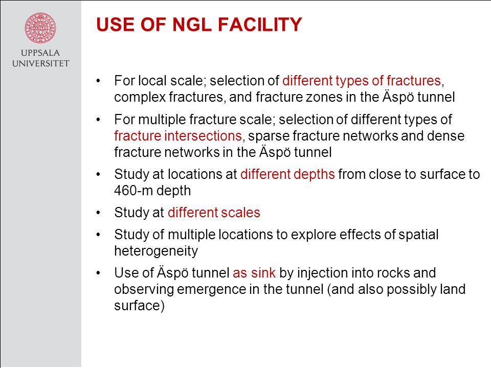 USE OF NGL FACILITY For local scale; selection of different types of fractures, complex fractures, and fracture zones in the Äspö tunnel For multiple