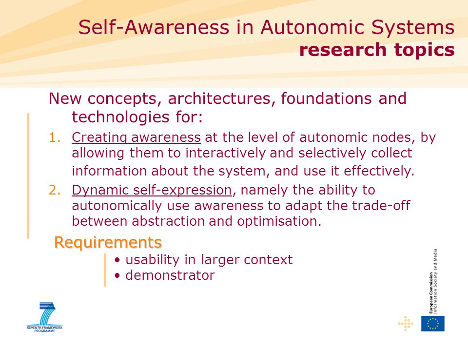 New concepts, architectures, foundations and technologies for: 1.Creating awareness at the level of autonomic nodes, by allowing them to interactively and selectively collect information about the system, and use it effectively.
