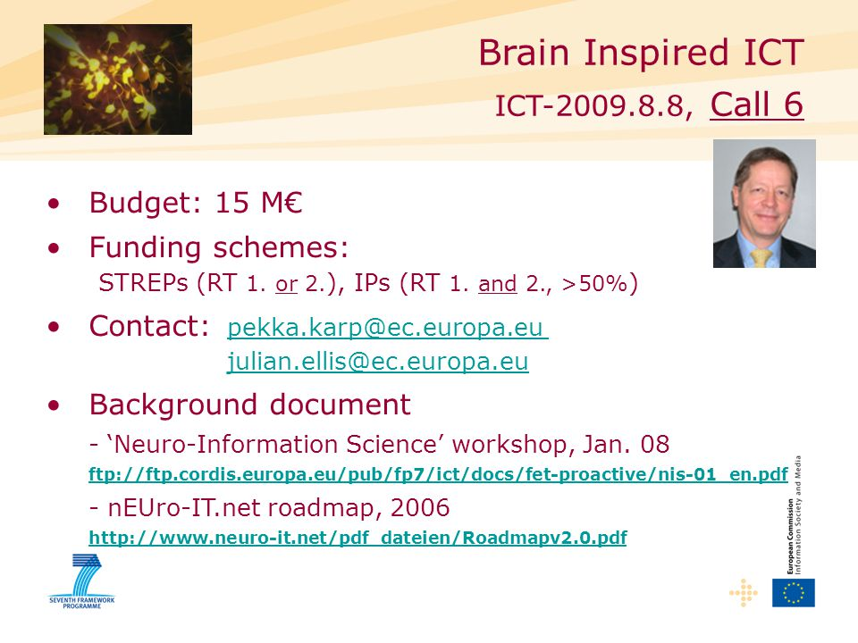 Brain Inspired ICT ICT , Call 6 Budget: 15 M€ Funding schemes: STREPs (RT 1.