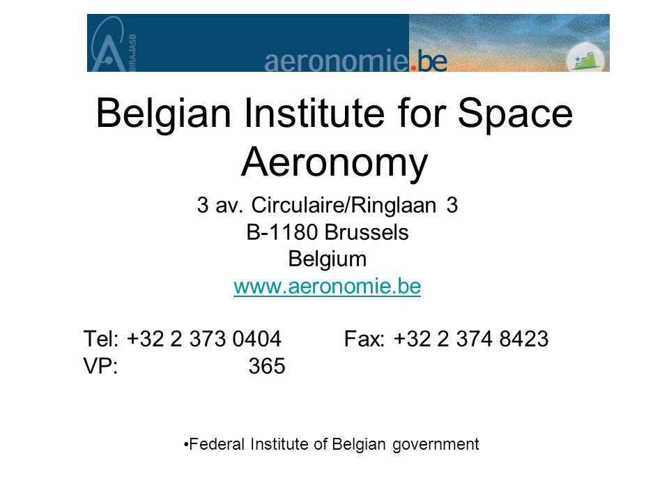 Belgian Institute for Space Aeronomy 3 av. Circulaire/Ringlaan 3 B-1180 Brussels Belgium www.aeronomie.be Tel: +32 2 373 0404 Fax: +32 2 374 8423 VP:
