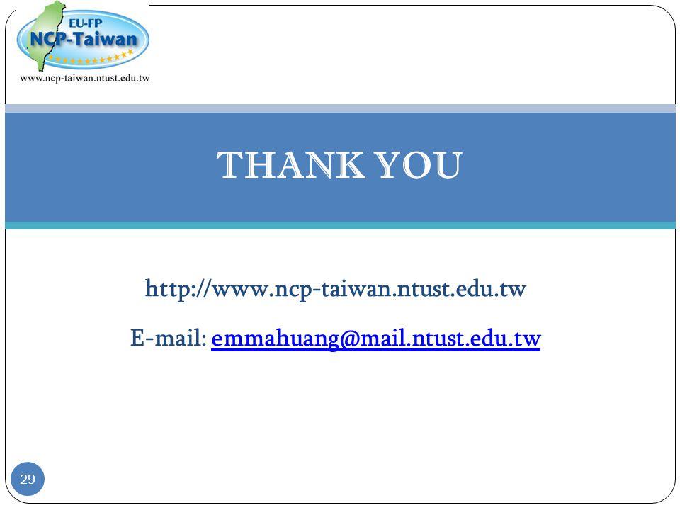 29 THANK YOU http://www.ncp-taiwan.ntust.edu.tw E-mail: emmahuang@mail.ntust.edu.twemmahuang@mail.ntust.edu.tw