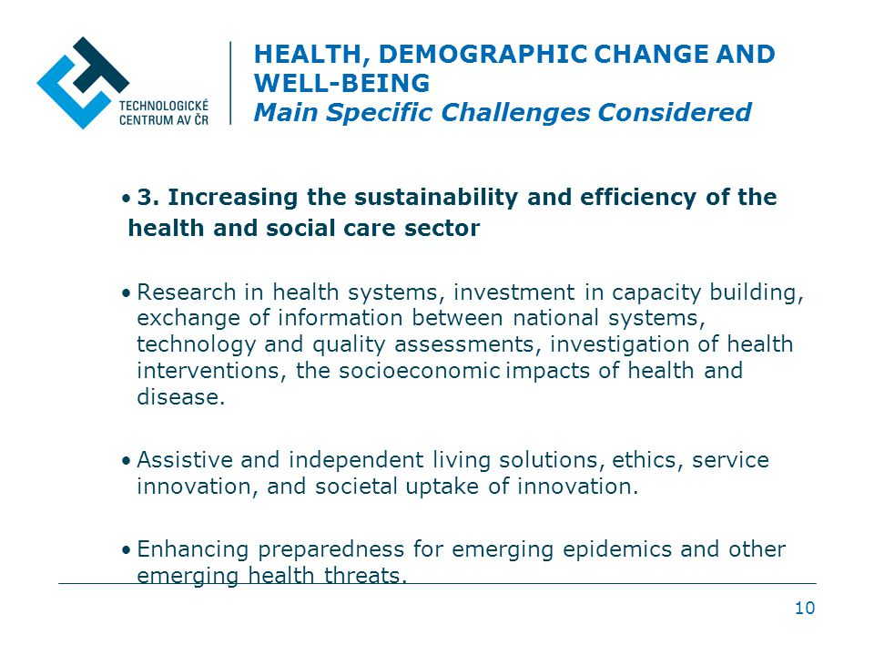 HEALTH, DEMOGRAPHIC CHANGE AND WELL-BEING Main Specific Challenges Considered 3.