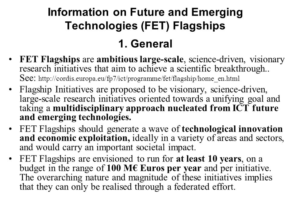 Information on Future and Emerging Technologies (FET) Flagships 1.