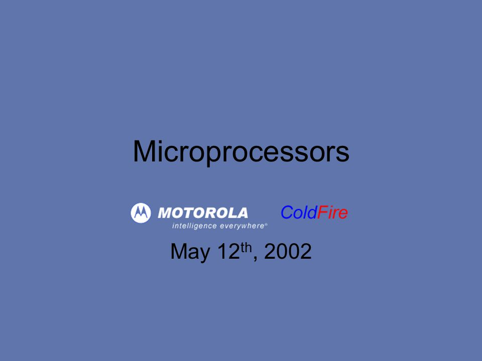 May 12 th, 2002 Microprocessors