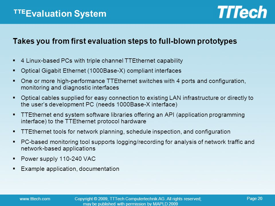 Page 20 www.tttech.comCopyright © 2009, TTTech Computertechnik AG. All rights reserved; may be published with permission by MAPLD 2009 TTE Evaluation