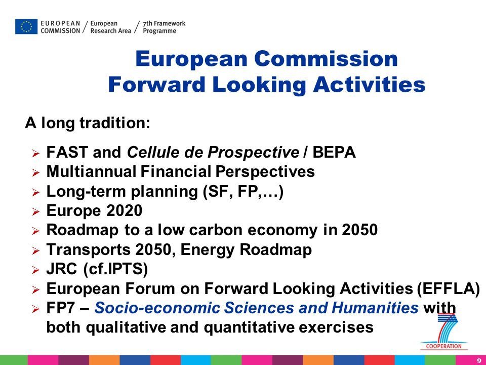 10 Objectives of EU FLA  To anticipate new societal challenges  To advise on the main changes that the World and Europe will have to face in the next decades  To inspire EU policies by imaginative thoughts  To evaluate the economic and social impacts of EU proposals (ex-ante Impact Assessment)  To scan the weak signals and the wild cards including the potential technological and social breakthroughs  To shape a more sustainable future