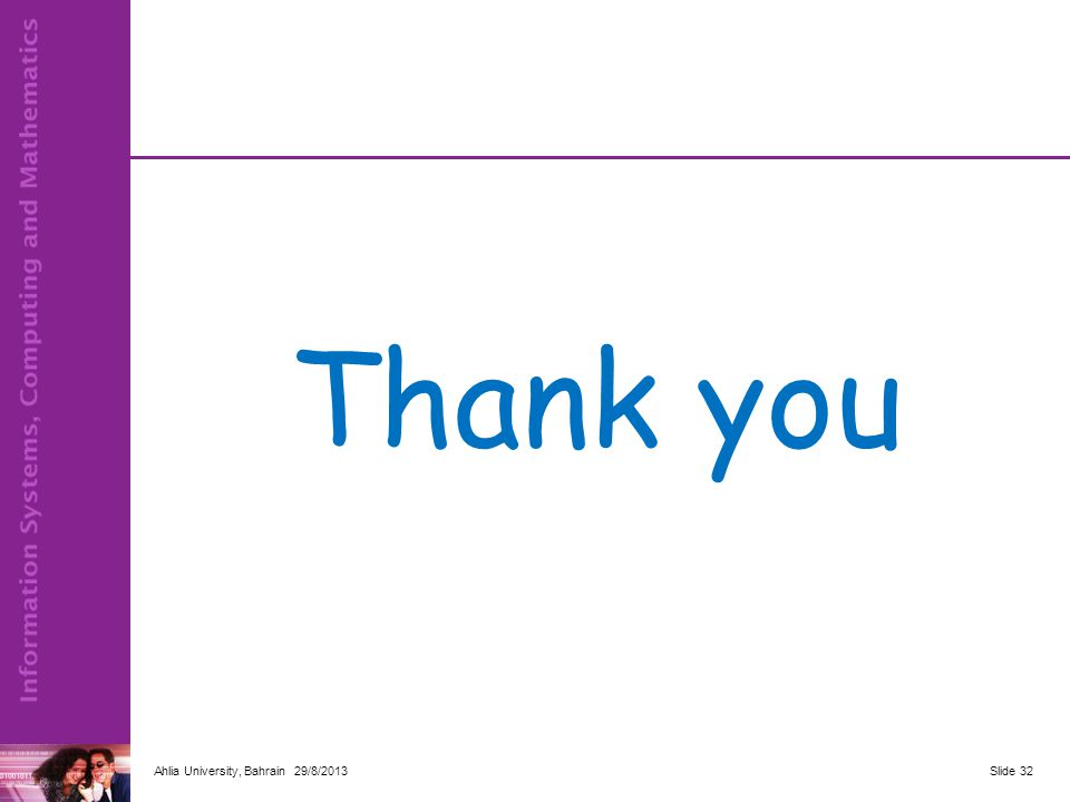 Thank you Ahlia University, Bahrain 29/8/2013Slide 32