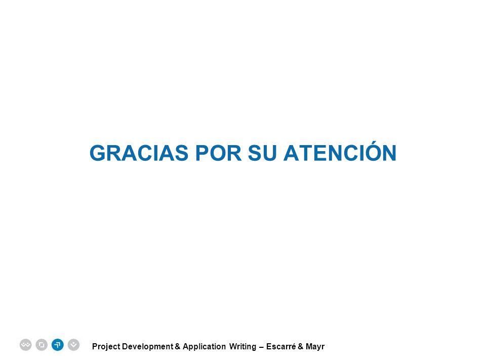 Project Development & Application Writing – Escarré & Mayr EPM EUROPEAN PROJECT MANAGEMENT TRAINING GRACIAS POR SU ATENCIÓN