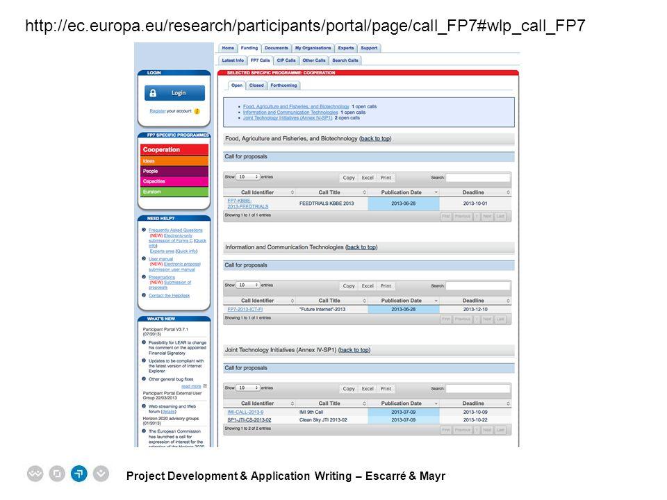 Project Development & Application Writing – Escarré & Mayr EPM EUROPEAN PROJECT MANAGEMENT TRAINING http://ec.europa.eu/research/participants/portal/page/call_FP7#wlp_call_FP7